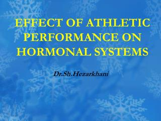 EFFECT OF ATHLETIC PERFORMANCE ON HORMONAL SYSTEMS