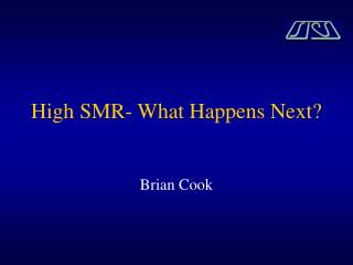 High SMR- What Happens Next