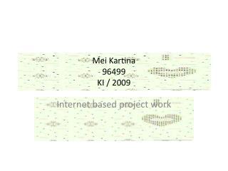 Mei Kartina 96499 KI / 2009