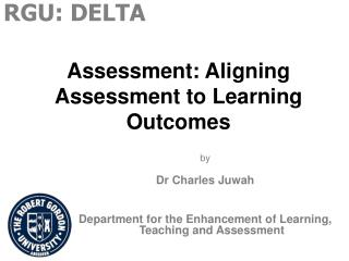 Assessment: Aligning Assessment to Learning Outcomes