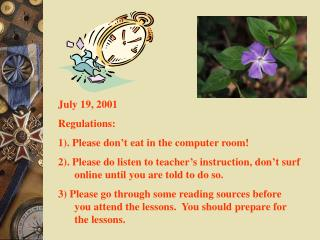 July 19, 2001 Regulations: 1). Please don't eat in the computer room!