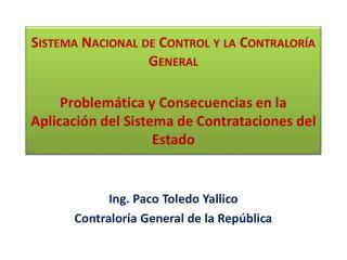 Ing. Paco Toledo  Yallico Contraloría General de la República