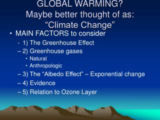 "GLOBAL WARMING? Maybe better thought of as: ""Climate Change"""