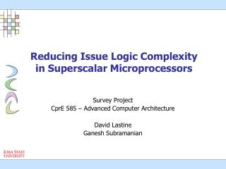 Reducing Issue Logic Complexity in Superscalar Microprocessors