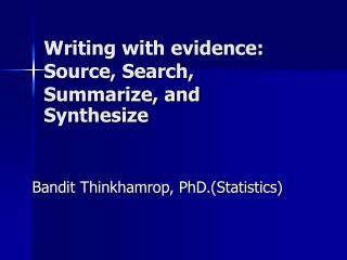 Writing with evidence:  Source, Search, Summarize, and Synthesize
