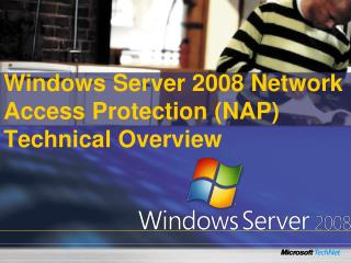 Windows Server 2008 Network Access Protection NAP Technical Overview