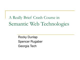 A Really Brief Crash Course in  Semantic Web Technologies