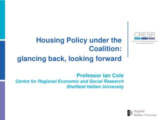 Housing Policy under the Coalition:  glancing back, looking forward