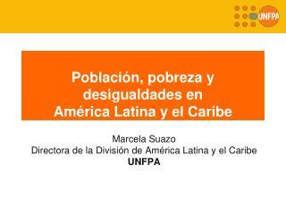 Población ,  pobreza  y  desigualdades  en  América  Latina y el  Caribe