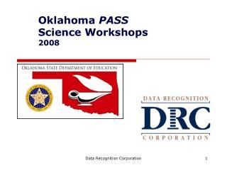 Oklahoma PASS Grades 5  8 Science Workshops 2008