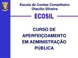 CURSO DE APERFEIÇOAMENTO EM ADMINISTRAÇÃO PÚBLICA