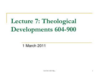 Lecture 7: Theological Developments 604-900