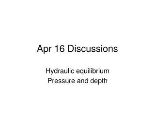 Apr 16 Discussions