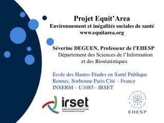 Projet Equit'Area Environnement  et  inégalités sociales  de  santé equitarea