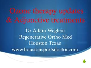 Ozone therapy updates  & Adjunctive treatments
