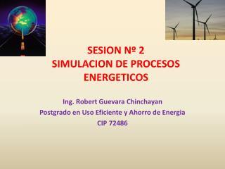 SESION Nº 2 SIMULACION DE PROCESOS ENERGETICOS
