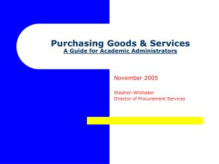 Purchasing Goods & Services A Guide for Academic Administrators