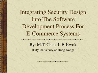 Integrating Security Design Into The Software Development Process For E-Commerce Systems