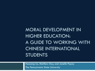 Moral Development in Higher Education:  A Guide to Working with Chinese International  Students
