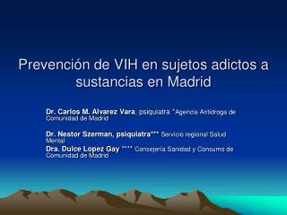 Prevenci�n de VIH en sujetos adictos a sustancias en Madrid
