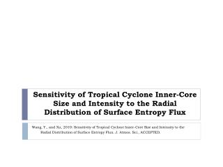 Wang, Y., and  Xu , 2010: Sensitivity of Tropical Cyclone Inner-Core Size and Intensity to the