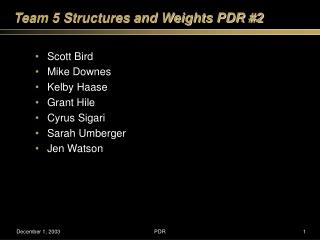 Team 5 Structures and Weights PDR #2