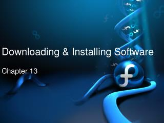 Downloading & Installing Software