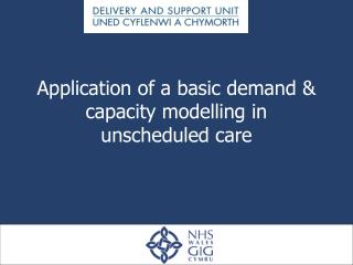Application of a basic demand & capacity modelling in unscheduled care