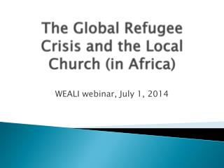 The Global Refugee Crisis and the Local Church (in Africa)