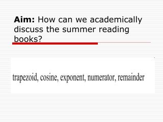 Aim:  How can we academically discuss the summer reading books?