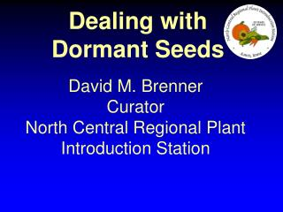 David M. Brenner Curator North Central Regional Plant Introduction Station