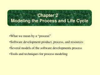 Chapter 2    Modeling the Process and Life Cycle