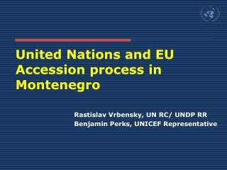 United Nations and EU  Accession process in Montenegro