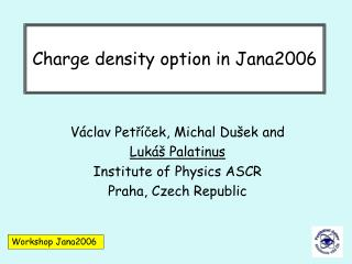 Charge density option in Jana2006