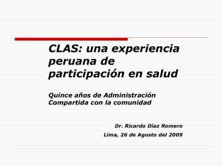 Dr. Ricardo Díaz Romero Lima, 26 de Agosto del 2009