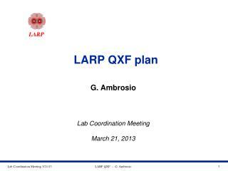 LARP  QXF plan