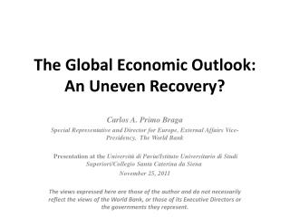 The Global Economic Outlook: An Uneven Recovery?