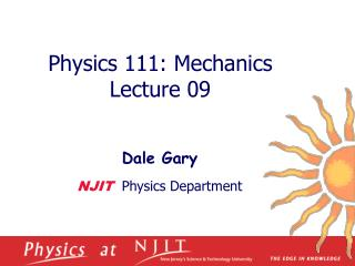 Physics 1 11 :  Mechanics  Lecture  09