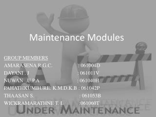 Maintenance Modules