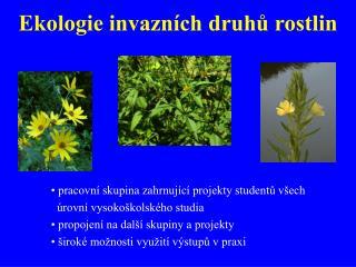Ekologie invazn�ch druh? rostlin