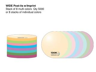 WIDE Post-its w/Imprint Stack of 8 multi colors  Qty 5000 or 8 stacks of individual colors