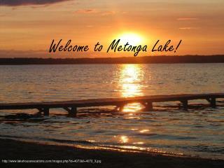 Welcome to Metonga Lake!