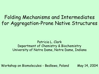 Folding Mechanisms and Intermediates for  Aggregation-Prone Native Structures