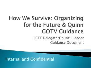 How We Survive: Organizing for the Future & Quinn GOTV Guidance