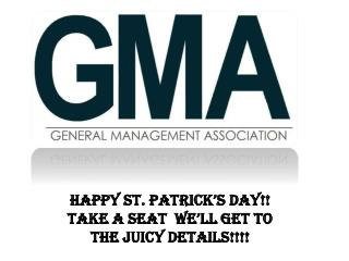 Happy St. Patrick's Day!! Take A Seat  We'll Get To The Juicy Details!!!!