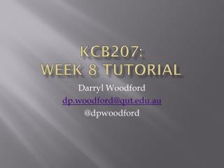 KCB207:  WEEK 8 Tutorial