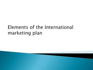 Elements of the International marketing plan