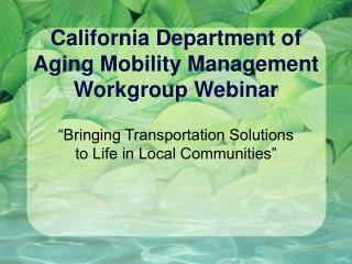 California Department of Aging Mobility Management Workgroup Webinar