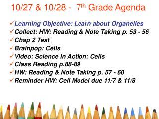10/27 & 10/28 -  7 th  Grade Agenda