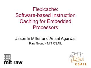 Flexicache: Software-based Instruction Caching for Embedded Processors